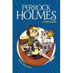 13.A TODO GASSS.(PERROCK HOLMES)