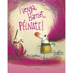 VENGA, HARRIET, PEINATE!