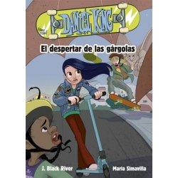 DANIEL KING 2. EL DESPERTAR DE LAS GÁRGOLAS
