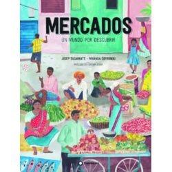 MERCADOS, UN MUNDO POR DESCUBRIR.(INFANTIL)