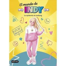 MUNDO DE INDY LA EPIDEMIA DE BULLYING, EL.(YOUTUBE