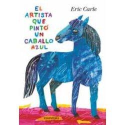 ARTISTA QUE PINTO UN CABALLO AZUL, EL.(KALANDRAKA)